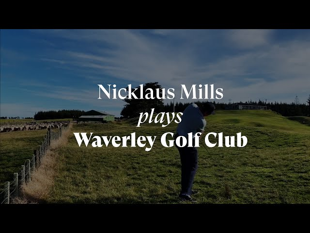 Nicklaus Mills plays Waverley Golf Club, New Zealand