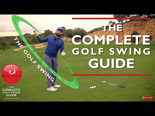 THE COMPLETE GOLF SWING GUIDE - RICK SHIELS PGA COACH