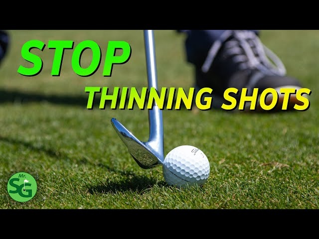 Stop Thinning Your Golf Shots