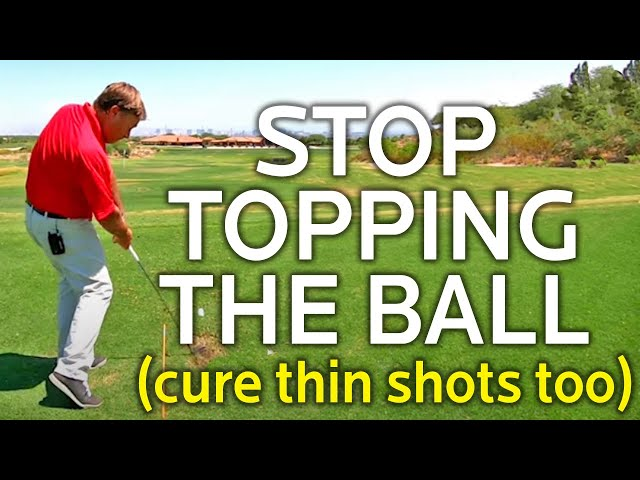 HOW TO STOP TOPPING THE BALL AND CURE THIN SHOTS TOO