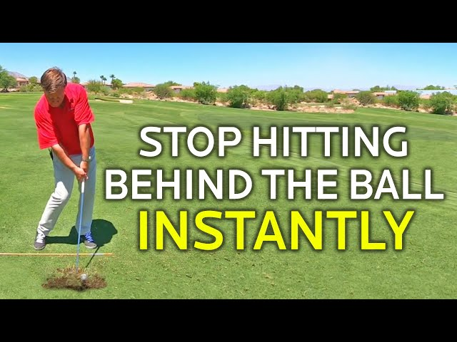 HOW TO STOP HITTING BEHIND THE BALL INSTANTLY (No Joke)