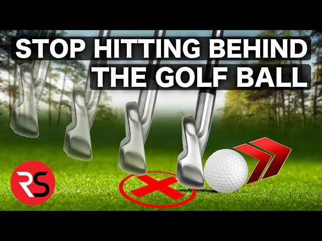 HOW TO STOP HITTING BEHIND THE GOLF BALL!