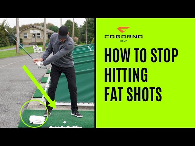 GOLF:  How To Stop Hitting Fat Shots