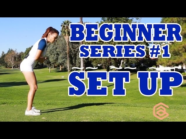BEGINNER SERIES 001: SET UP | Golf with Aimee