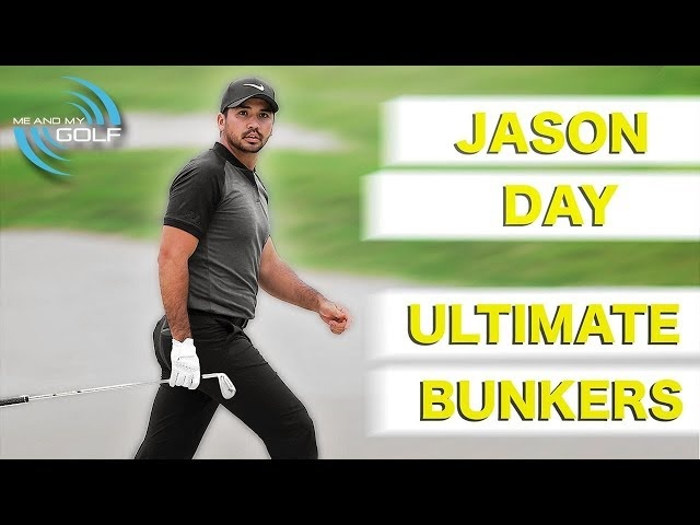 JASON DAY - HOW TO BECOME THE ULTIMATE BUNKER PLAYER | ME AND MY GOLF