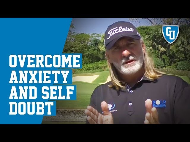 Overcome Golf Anxiety & Self Doubt & Build a Champion Golf Mind on the Golf Course