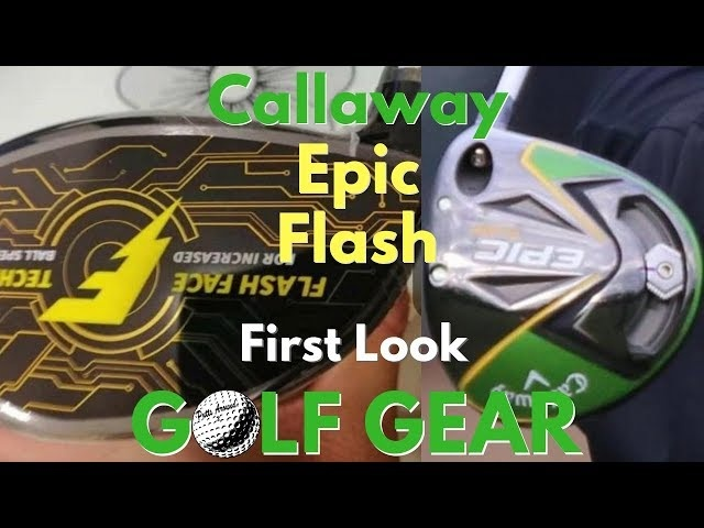 First Look - Callaway Epic Flash Driver