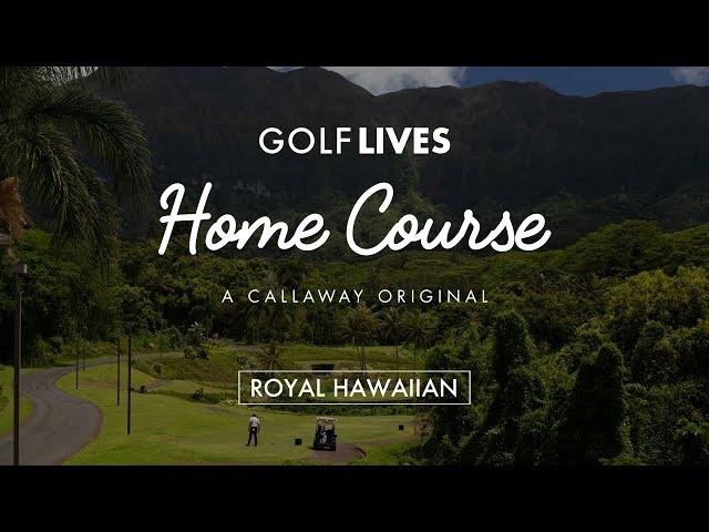 Home Course: Royal Hawaiian