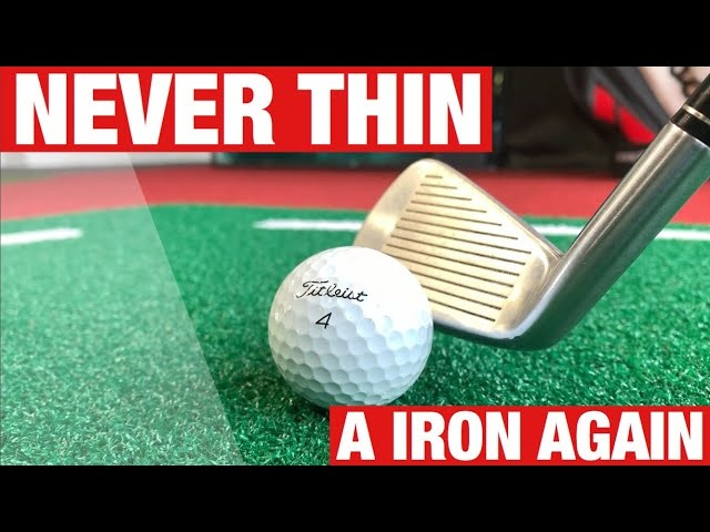 NEVER THIN A IRON AGAIN - AMAZING GOLF DRILL