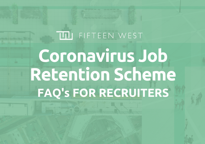 FURLOUGH - what does it mean? At FIFTEEN WEST we have spent the last week answering many many questions from recruiters on the CJRS or 'furlough' scheme. Here we share some of the FAQs. We hope you find it useful!