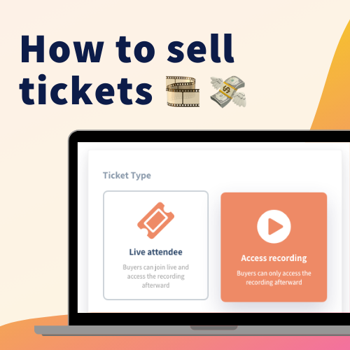 Selling Tickets to your Livestream (and making money 💸)
