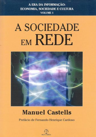 A Sociedade em Rede – Manuel Castells