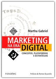 Marketing na Era Digital – Martha Gabriel