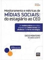 Monitoramento e Métricas de Mídias Sociais – Diego Monteiro e Ricardo Azarite