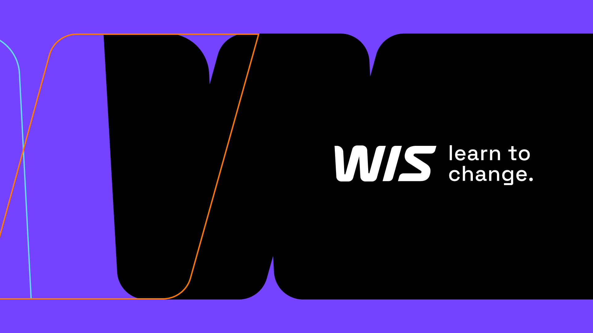 WIS: LEARN TO CHANGE