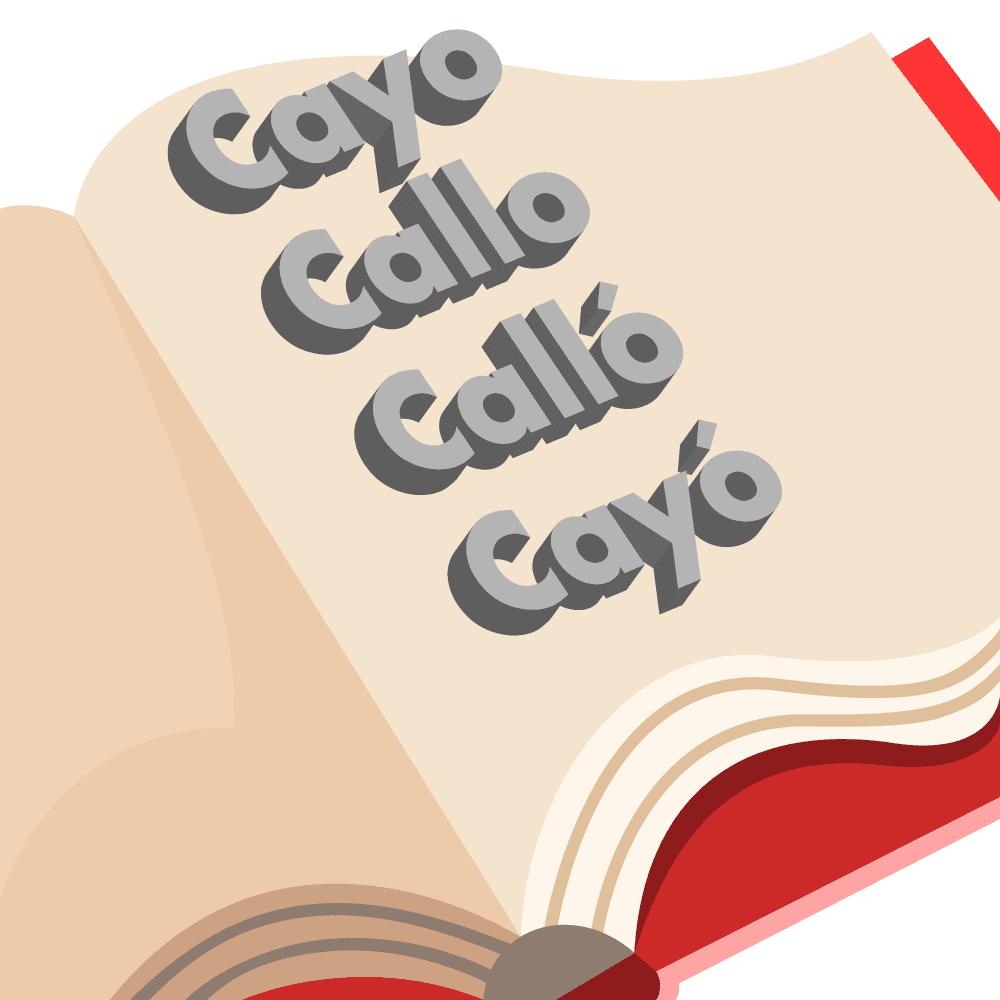 Diferencia entre las palabras Cayo, Cayó, Callo y Calló