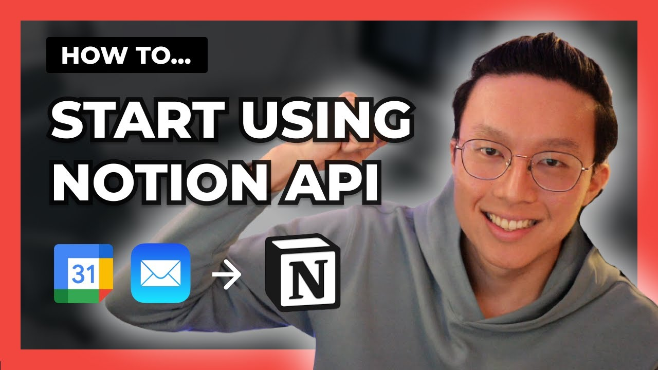 Basic Guide To The Notion API - How To Connect Google Calendar and Email To Notion