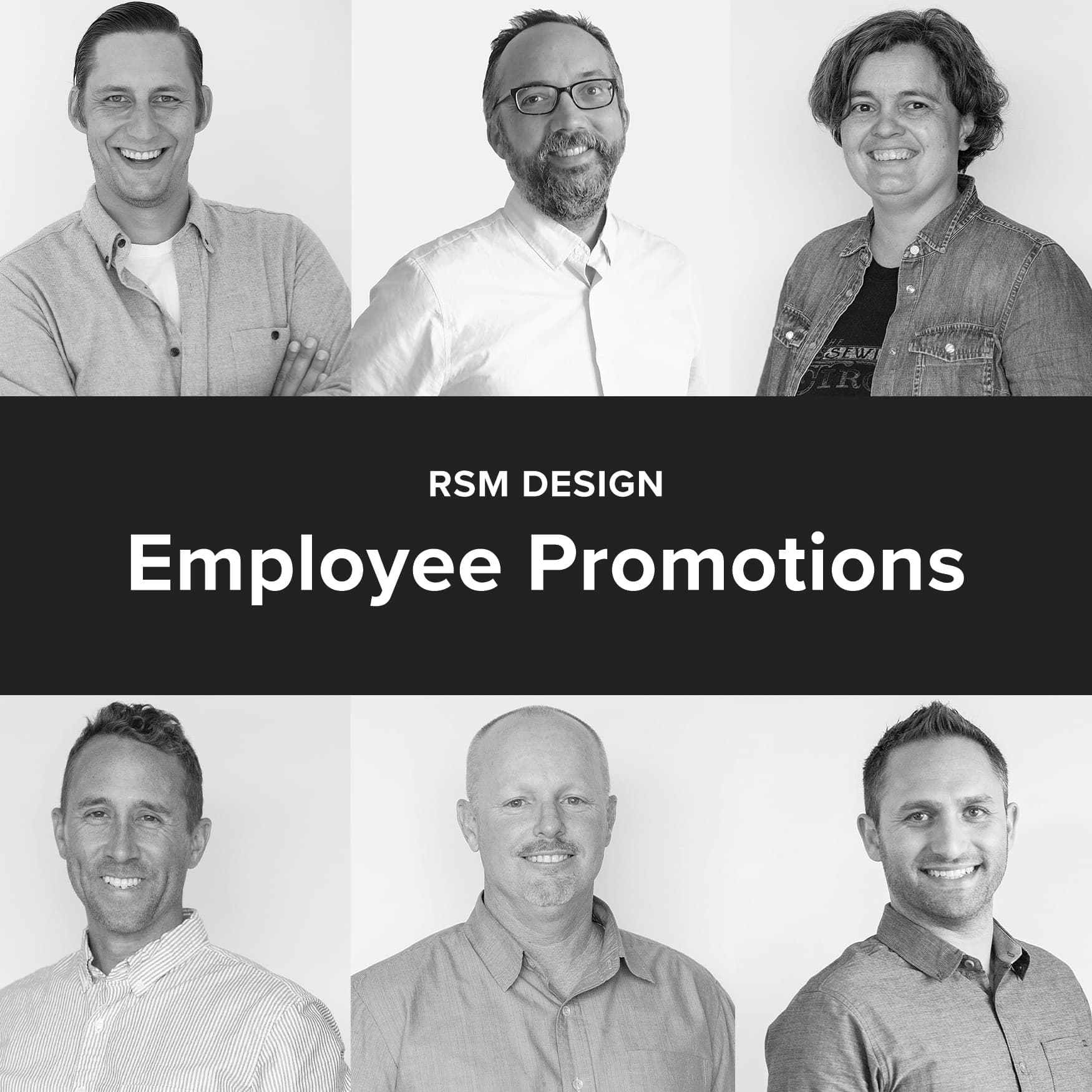 Black and white images of RSM Design employees who have received promotions this year.