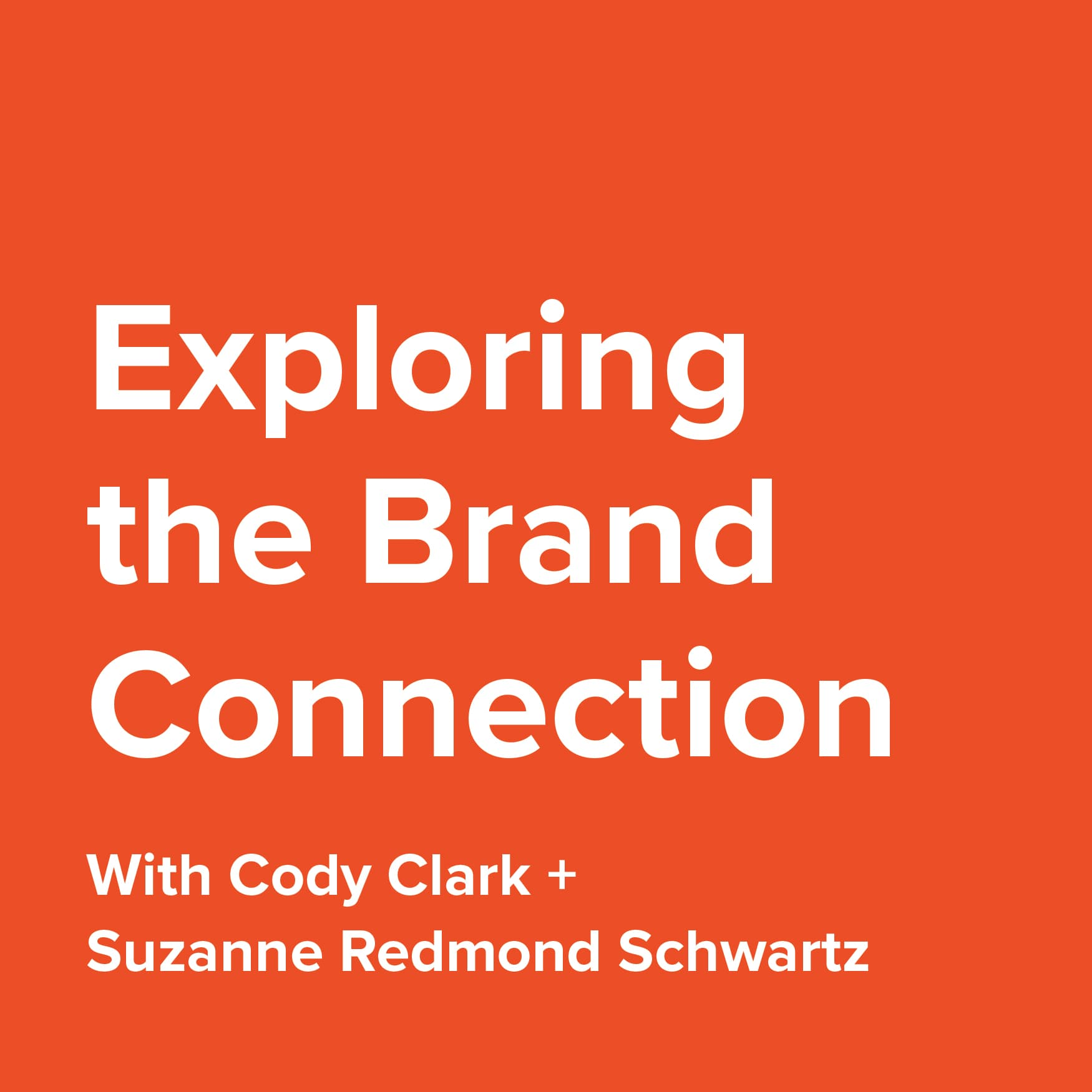 Exploring the Brand Connection with Cody Clark and Suzanne Redmond Schwartz