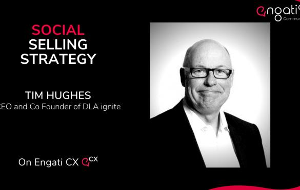 Social selling strategy | Tim Hughes | Engati CX