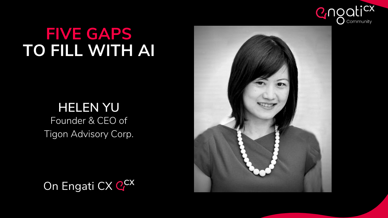 5 Gaps to be filled with AI | Helen Yu | Engati CX