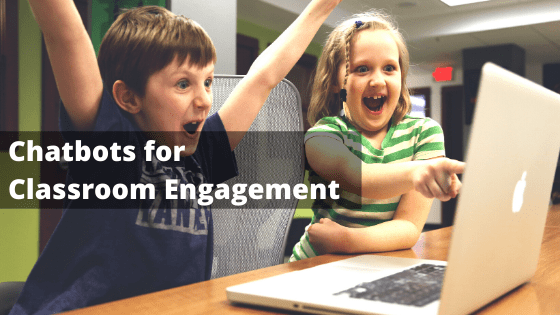 How chatbots will foster classroom engagement