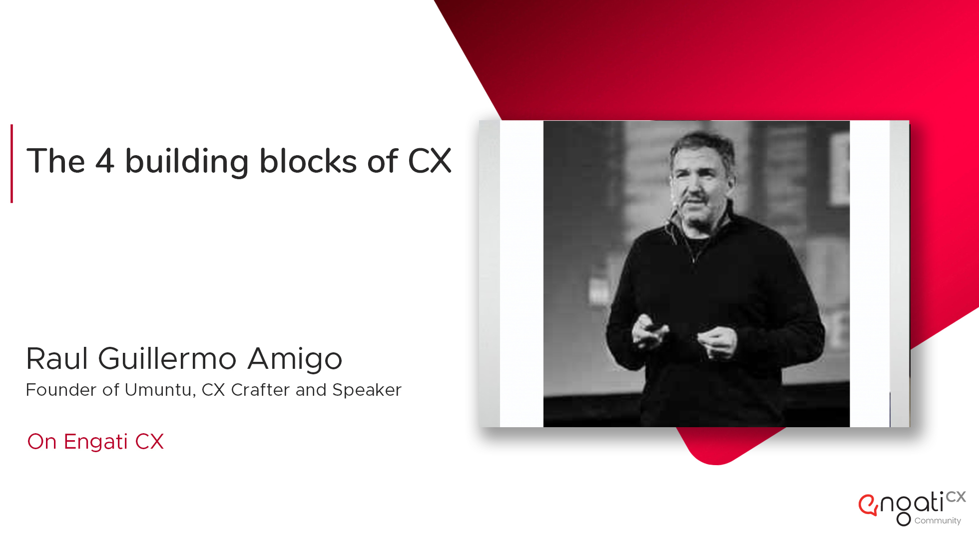 The 4 building blocks of CX | Raul Amigo | Engati CX