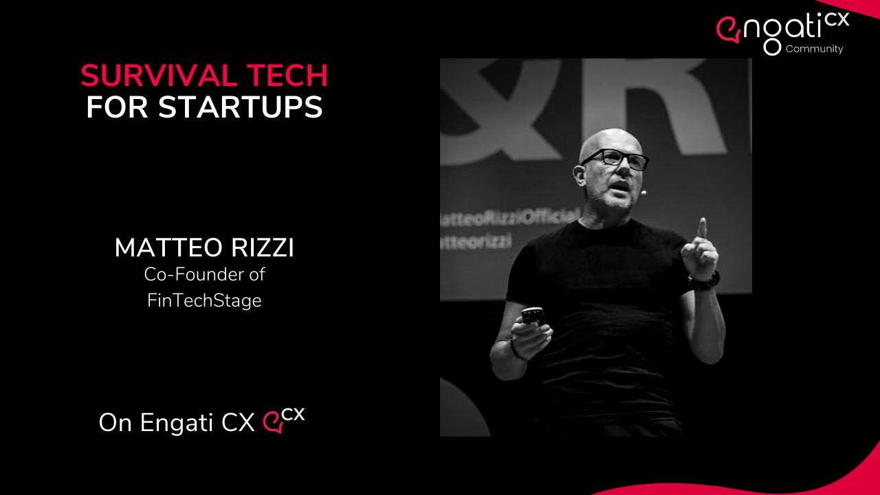 Survival tech for startups | Matteo Rizzi | Engati CX
