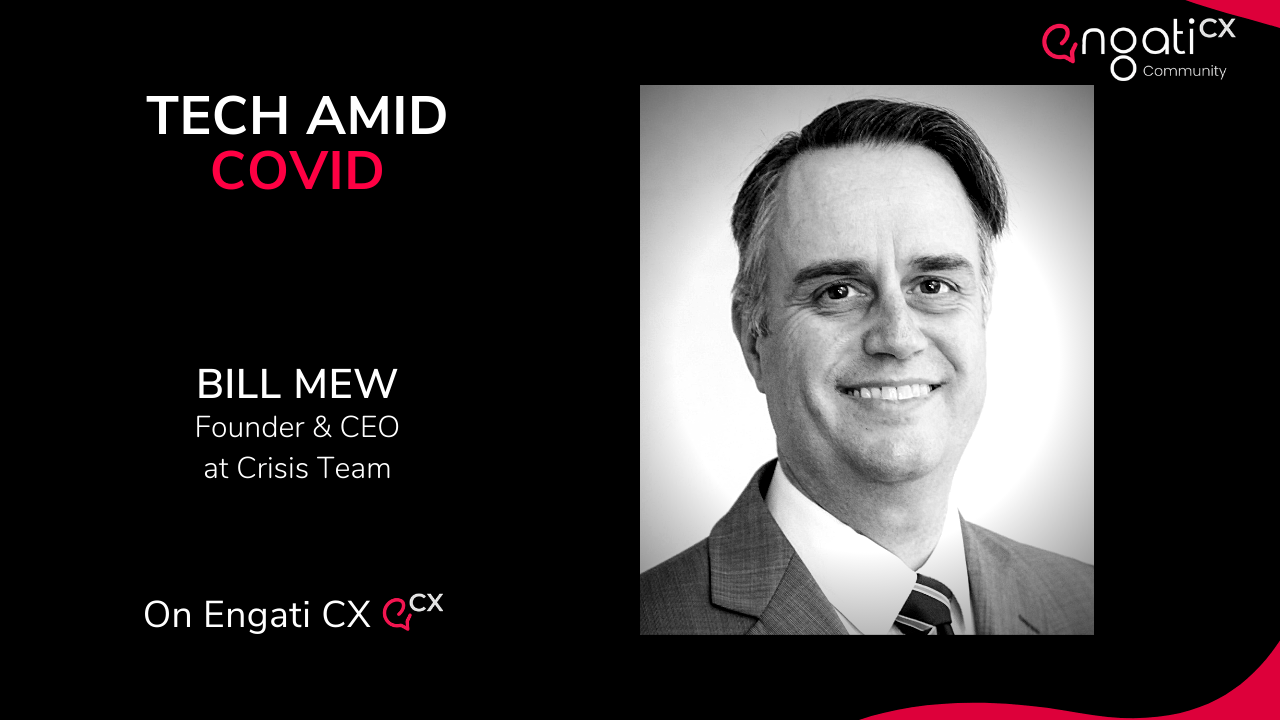 Technology amid COVID | Bill Mew | Engati CX