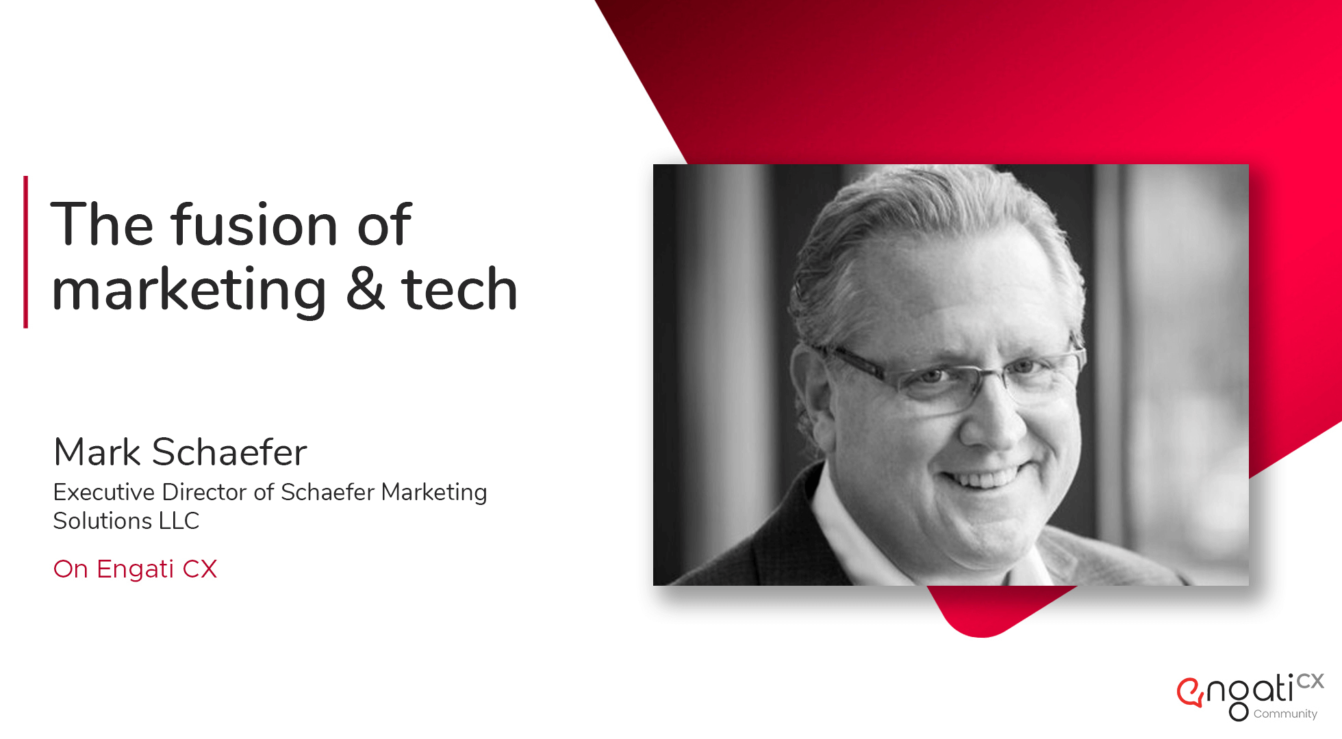 The fusion of marketing & tech | Mark Schaefer | Engati CX