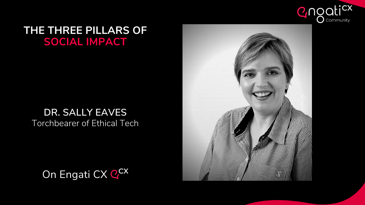 The 3 pillars of social impact | Dr. Sally Eaves | Engati CX