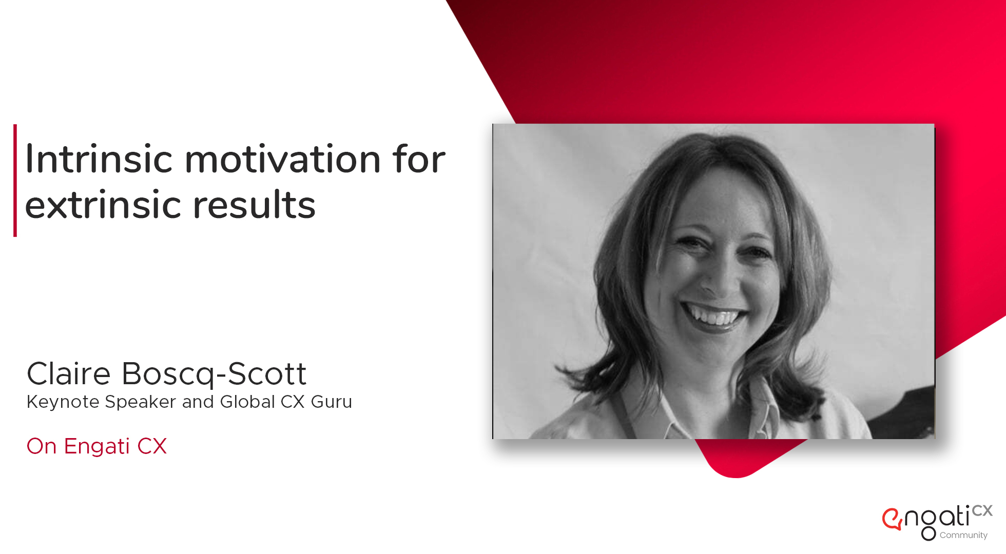 Intrinsic motivation for extrinsic results | Claire Boscq Scott | Engati CX