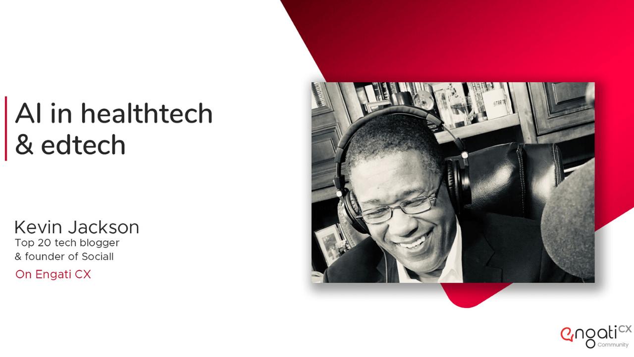 AI in HealthTech & EdTech | Kevin Jackson | Engati CX