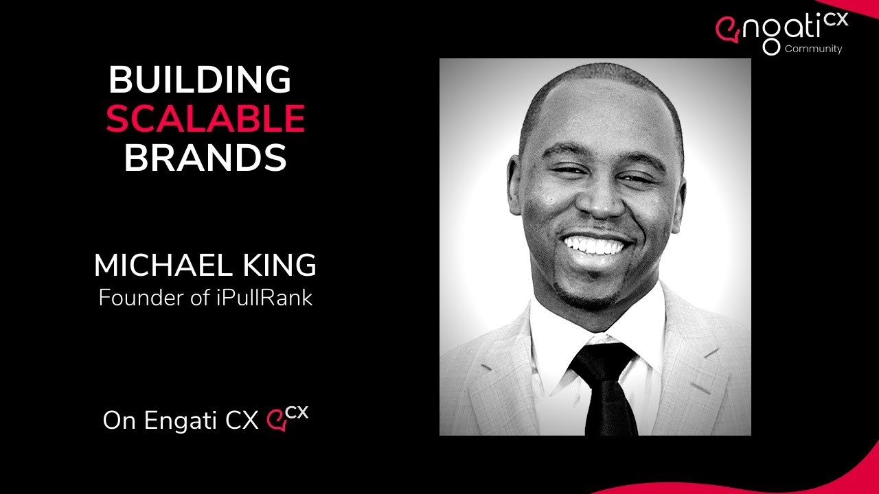 Building scalable brands | Michael King | Engati CX