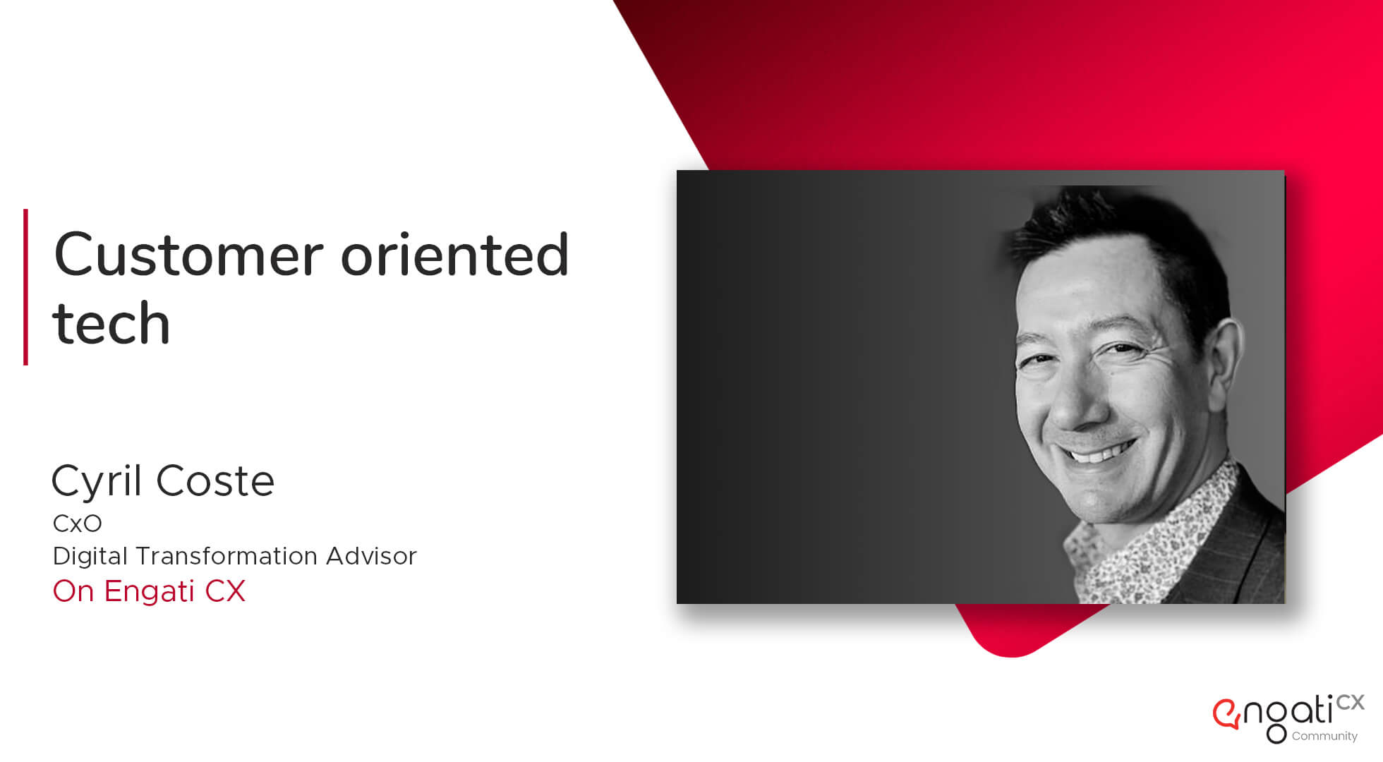 Customer oriented tech | Cyril Coste | Engati CX