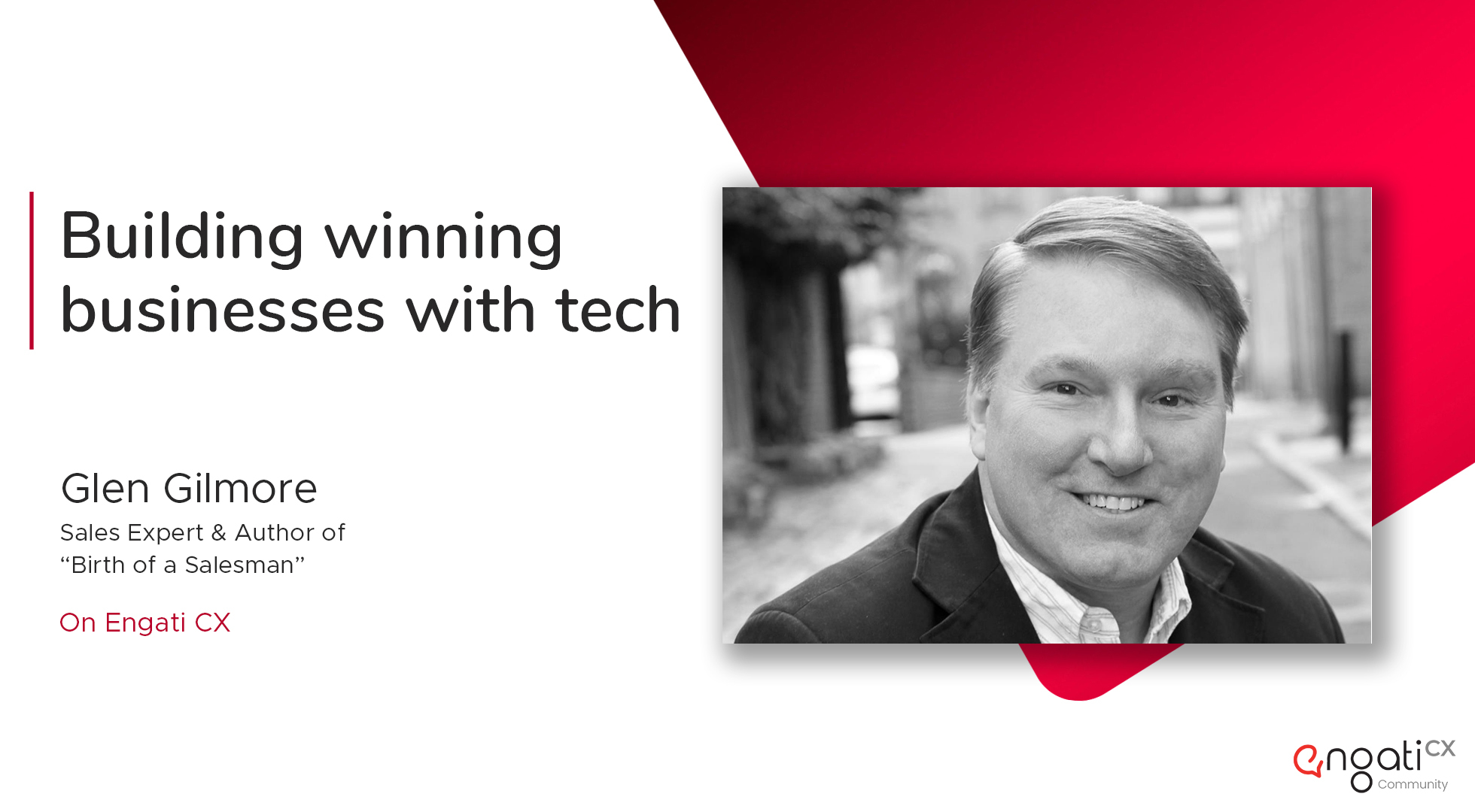 Building winning businesses with tech | Glen Gilmore | Engati CX