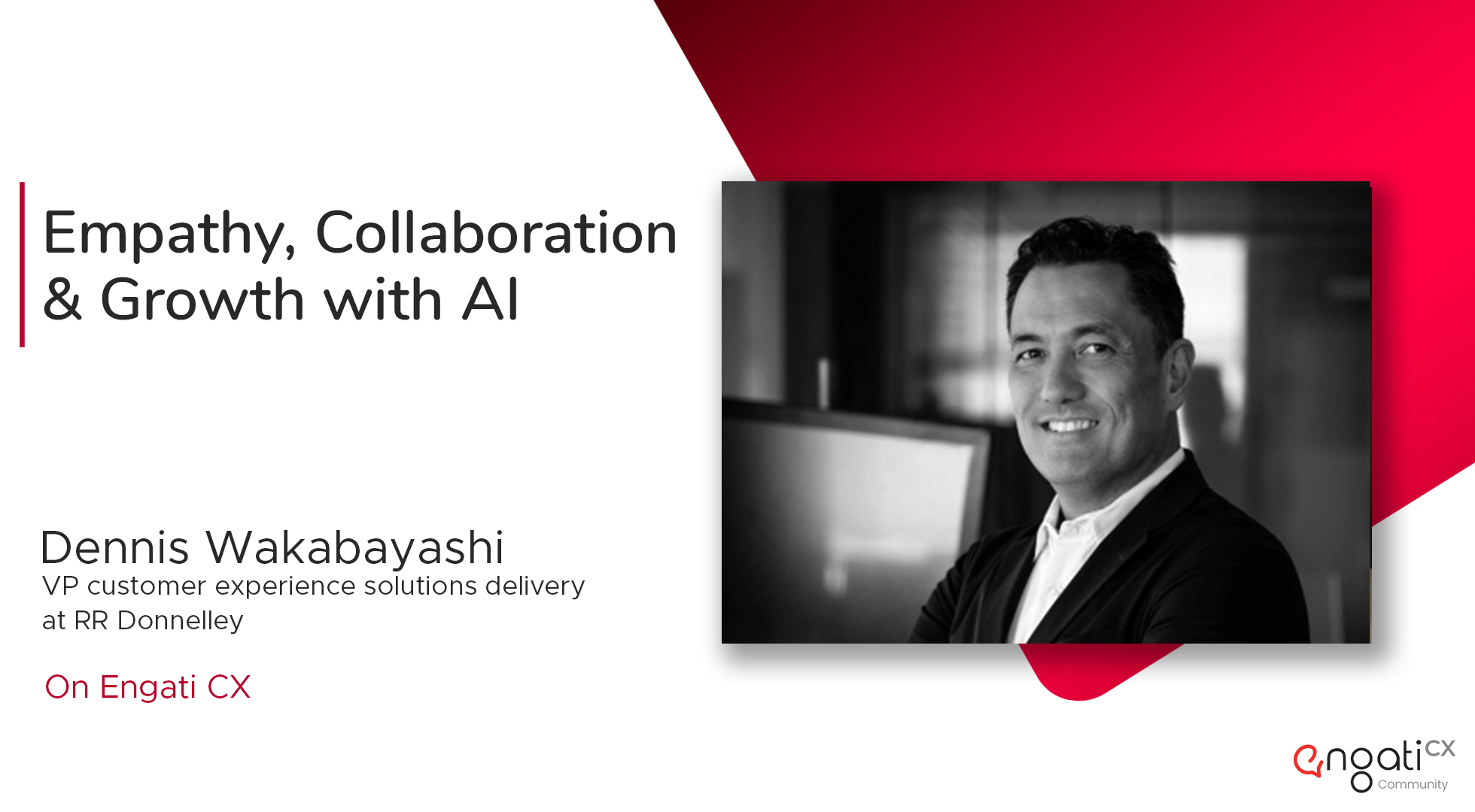 Empathy, collaboration & growth with AI | Dennis Wakabayashi | Engati CX