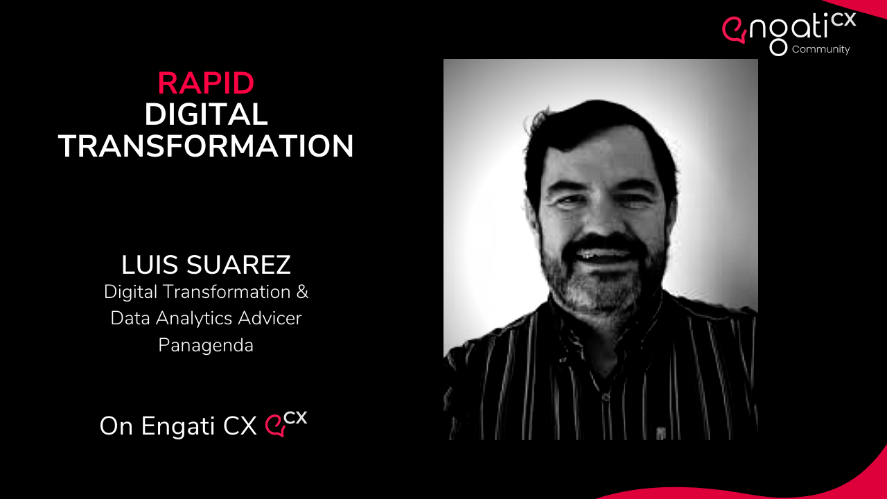 Rapid digital transformation | Luis Suarez | Engati CX