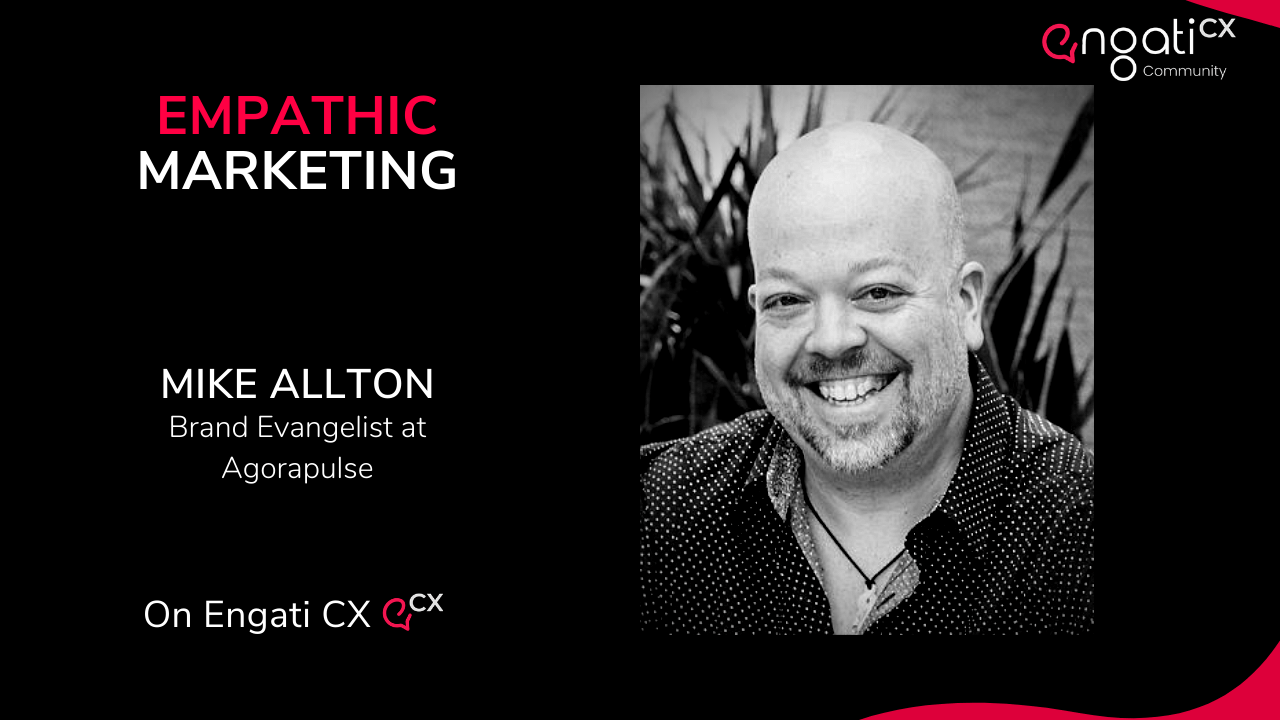 Empathic marketing | Mike Allton | Engati CX