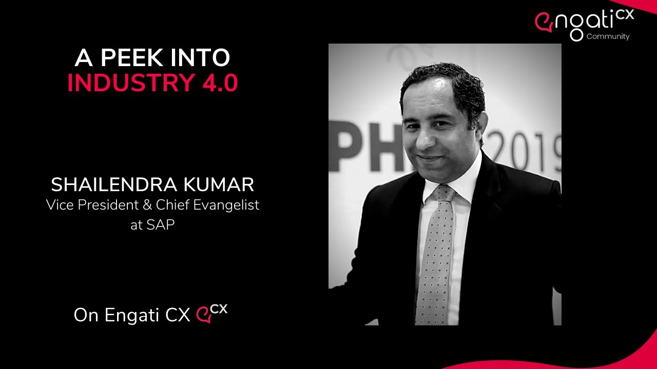 A Peek into Industry 4.0 | Shailendra Kumar | Engati CX