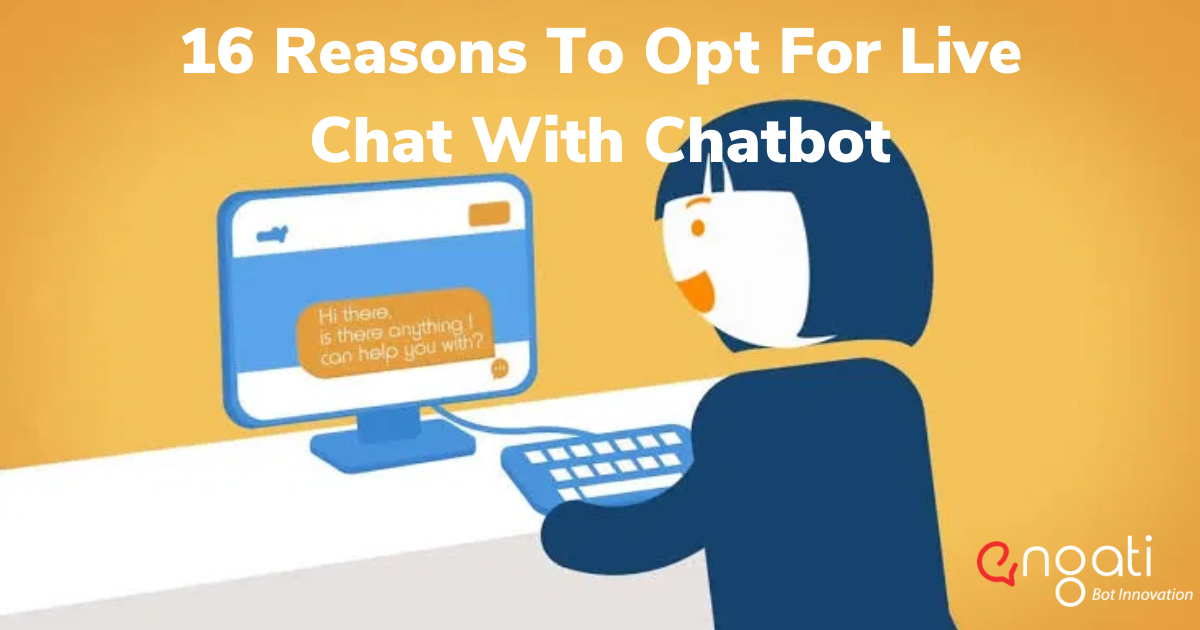 16 Reasons to opt for live chat with chatbot
