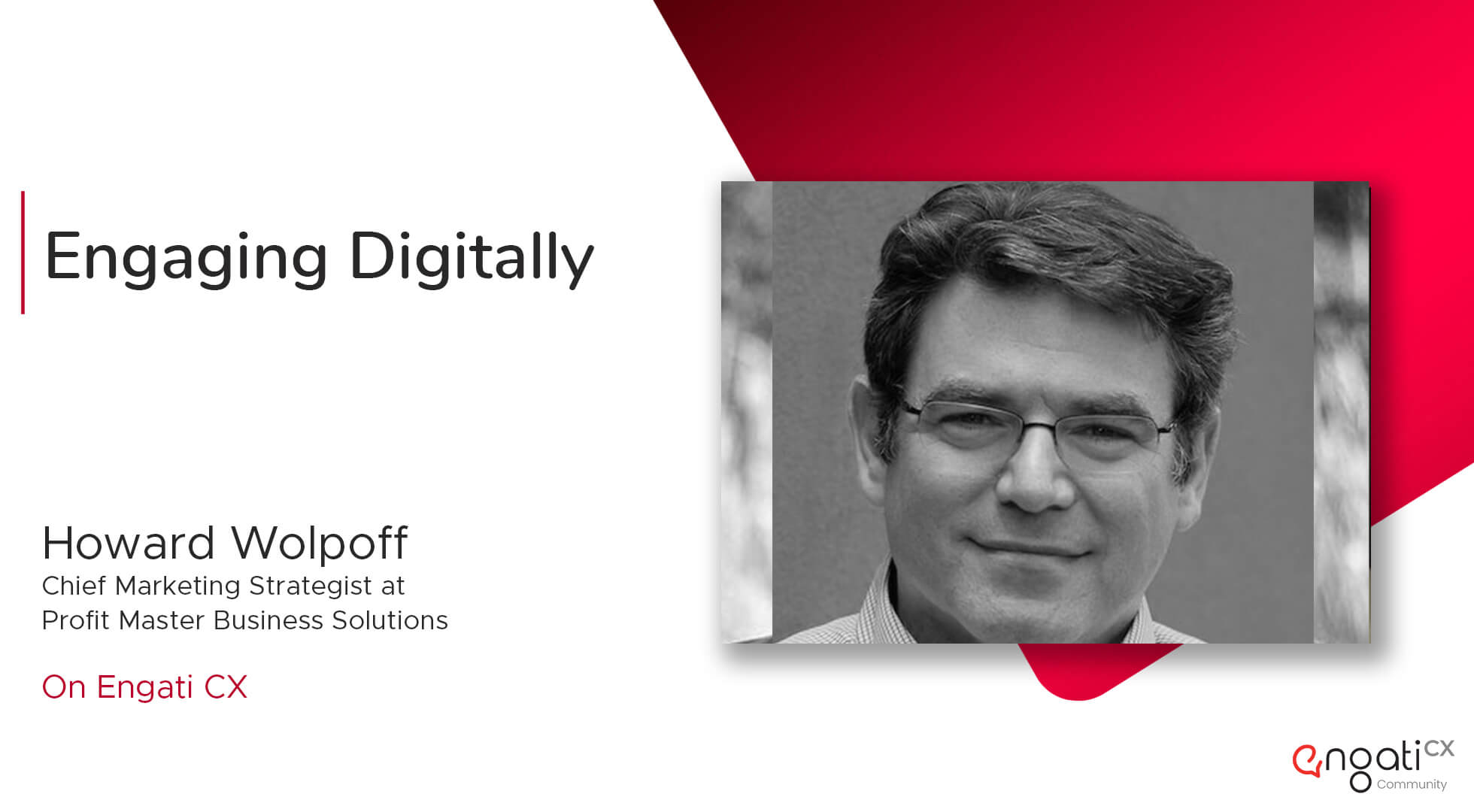 Engaging digitally | Howard Wolpoff | Engati CX