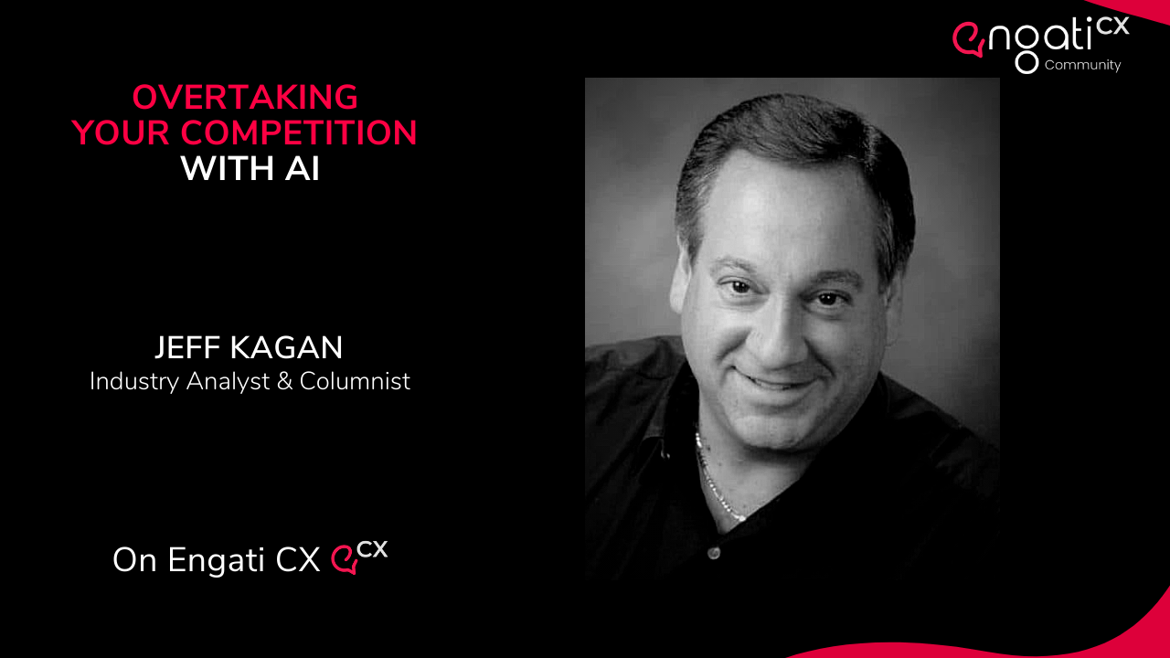 Overtake your competitors with AI | Jeff Kagan | Engati CX