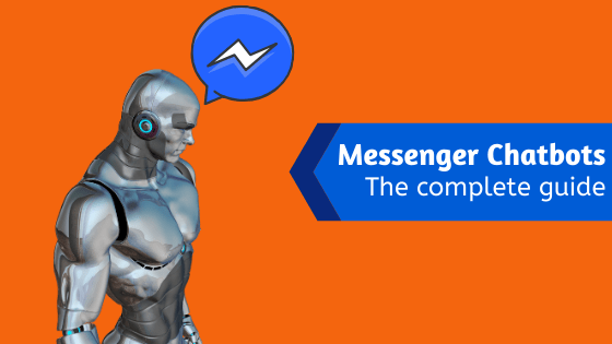 Messenger chatbots: All you need to know about Facebook Messenger bots