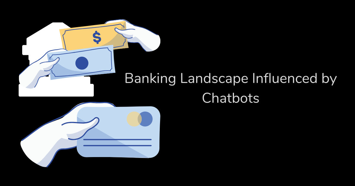 Banking landscape influenced by chatbots — infograph