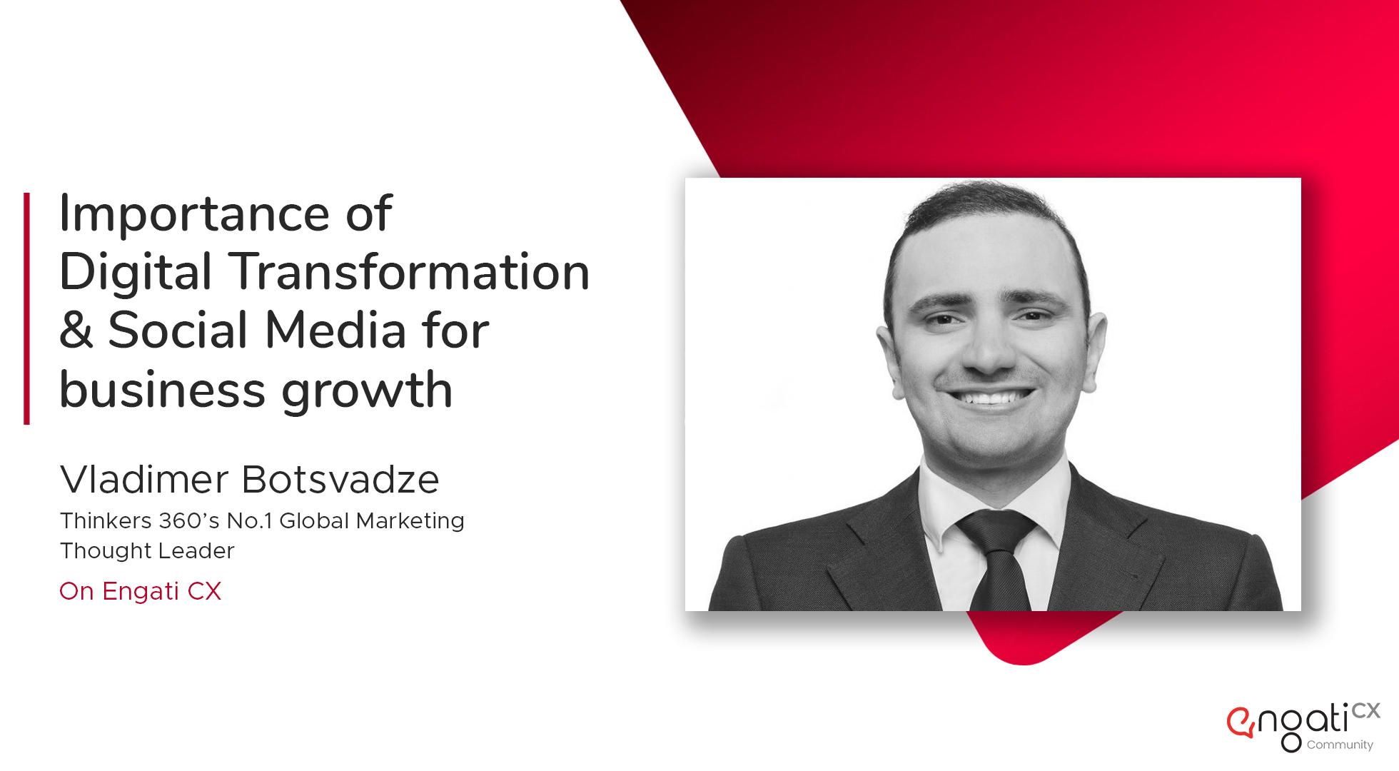 Digital transformation | Vladimer Botsvadze | Engati CX