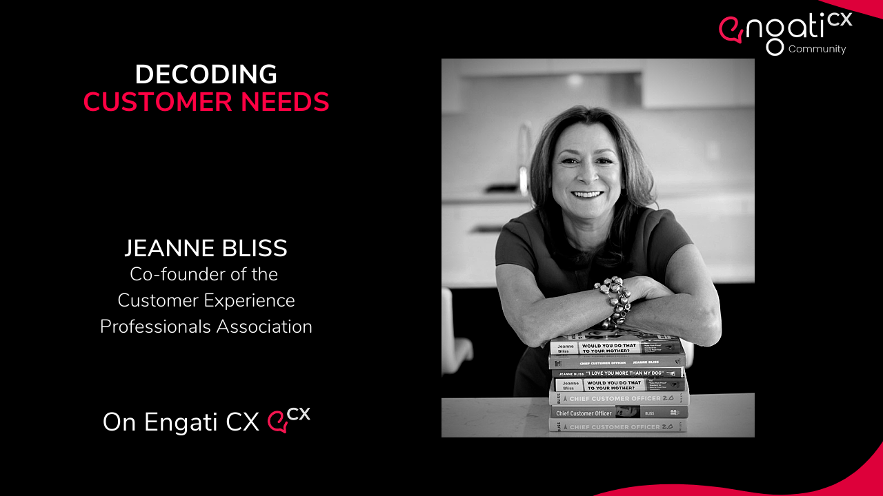 Decoding customer needs | Jeanne Bliss | Engati CX