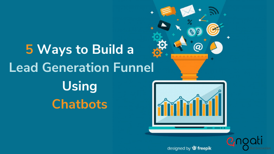 5 Ways to build a lead generation funnel using chatbots
