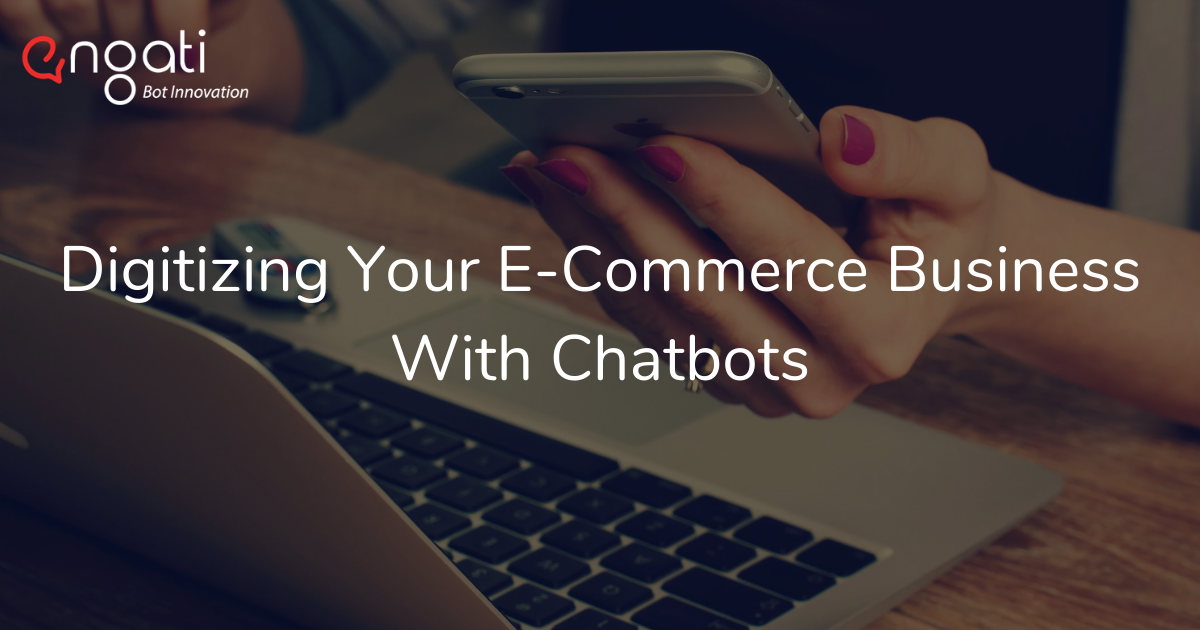 Digitizing your Ecommerce business with chatbots