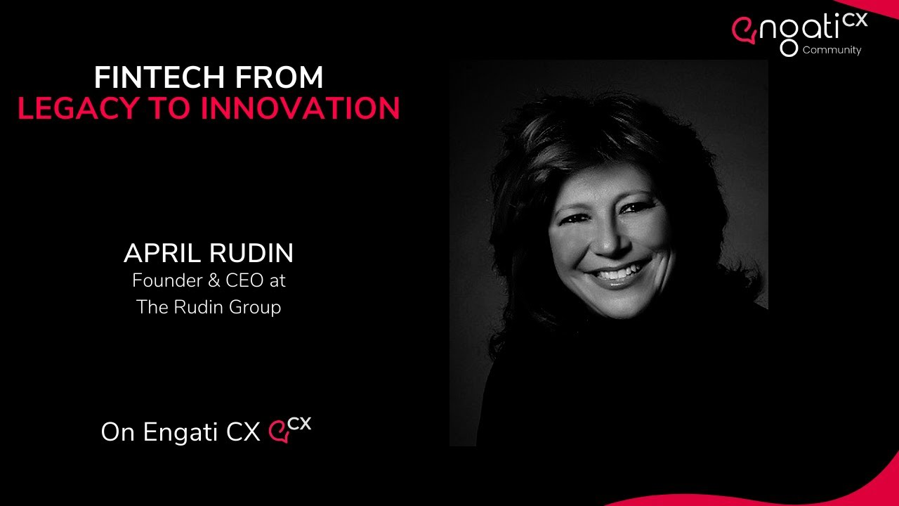 Fintech: From legacy to innovation | April Rudin | Engati CX